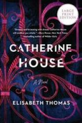 Catherine House Paperback Large Type Large Print Edition