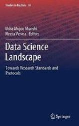 Data Science Landscape - Towards Research Standards And Protocols Hardcover 1ST Ed. 2018