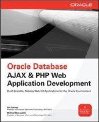 Oracle Database Ajax & PHP Web Application Development Osborne ORACLE Press Series