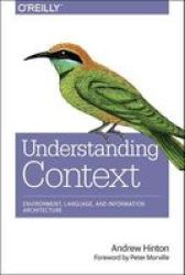 Designing Context For User Experiences - Building User Experiences Paperback