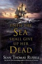 Until The Sea Shall Give Up Her Dead Paperback