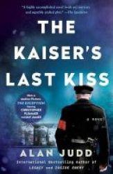 The Kaiser& 39 S Last Kiss Paperback