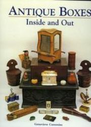Antique Boxes - Inside And Out - For Eating Drinking And Being Merry: Work Play And The Boudoir hardcover