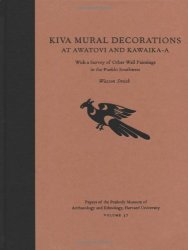 Kiva Mural Decorations At Awatovi And Kawaika-a: With A Survey Of Other Wall Paintings In The Pueblo Southwest Papers Of The Peabody Museum