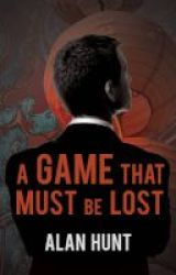 A Game That Must Be Lost Paperback