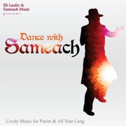 Dance With Sameach: Lively Music For Purim & All Year Long