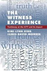 The Witness Experience - Testimony At The Icty And Its Impact Paperback