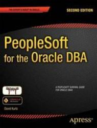 Peoplesoft For The Oracle Dba Paperback 2ND Ed.