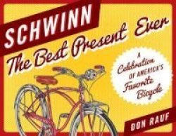 Schwinn - The Best Present Ever Hardcover