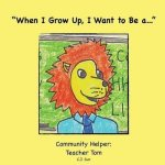 """When I Grow Up I Want To Be A..."""": Community Helper"""