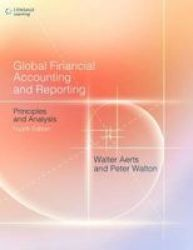 Global Financial Accounting And Reporting - Principles And Analysis Hardcover 4th Revised Edition