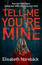 Tell Me You& 39 Re Mine Paperback