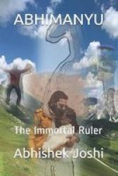Abhimanyu - The Immortal Ruler Paperback