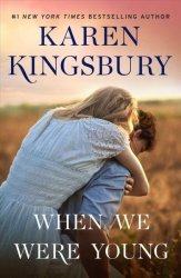 When We Were Young - A Novel Hardcover