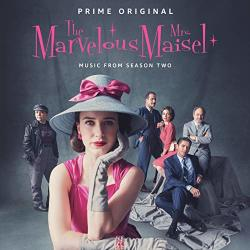 The Marvelous Mrs. Maisel: Season 2 Music From The Prime Original Series