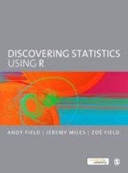 Discovering Statistics Using R - Andy Field Hardcover