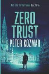 Zero Trust - Andy Flint Thriller Series Book Three Paperback