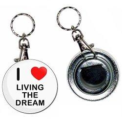 BadgeBeast I Love Heart Living The Dream - 55MM Button Badge Bottle Opener Key Ring