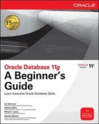 Oracle Database 11g, A Beginner's Guide
