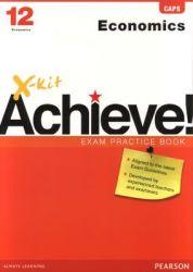 X-kit Achieve Economics - Grade 12: Exam Practice Book
