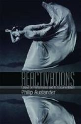Reactivations - Essays On Performance And Its Documentation Paperback
