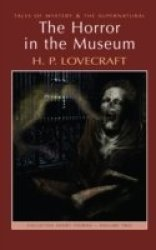 The Horror In The Museum & Other Stories Volume 2