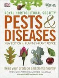 Rhs Pests & Diseases - New Edition Plant-by-plant Advice Keep Your Produce And Plants Healthy Hardcover