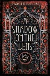 A Shadow On The Lens Hardcover