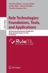 Rule Technologies: Foundations Tools And Applications - 9TH International Symposium Ruleml 2015 Berlin Germany August 2-5 2015 P
