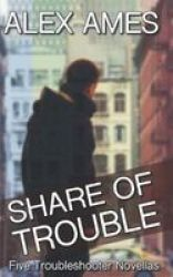Share Of Trouble - Five More Troubleshooter Novellas Paperback