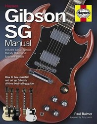 Gibson Sg Manual - Includes Junior Special Melody Maker And Epiphone Models  How To Buy Maintain And Set Up Gibson's All-time Bes | R399 00 | Other
