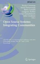 Open Source Systems: Integrating Communities - 12TH Ifip Wg 2.13 International Conference Oss 2016 Gothenburg Sweden May 30 - Ju