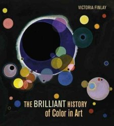 The Brilliant History Of Color In Art Hardcover