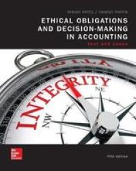 Loose Leaf Ethical Obligations And Decision Making In Accounting: Text And Cases Hardcover 5TH Ed.