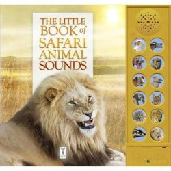 The Little Book Of Safari Animal Sounds Board Book