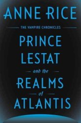 Prince Lestat And The Realms Of Atlantis - The Vampire Chronicles Hardcover