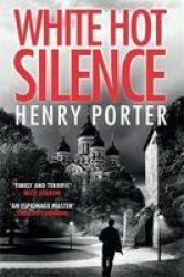 White Hot Silence - An Unputdownable Race Against Time Thriller Paperback