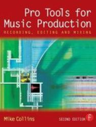 Pro Tools For Music Production - Recording Editing And Mixing Paperback 2nd Revised Edition