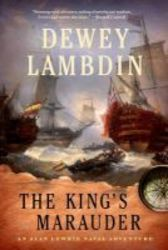 The King&#39 S Marauder - An Alan Lewrie Naval Adventure Paperback