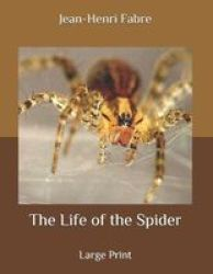 The Life Of The Spider - Large Print Paperback