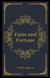 Fame And Fortune Illustrated - The Progress Of Richard Hunter Paperback