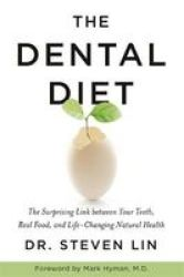 The Dental Diet - The Surprising Link Between Your Teeth Real Food And  Life-changing Natural Health Hardcover | R375 00 | Medical | PriceCheck SA