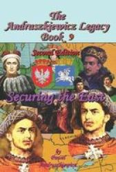 Securing The East - The Andruszkiewicz Legacy Paperback