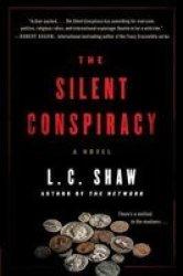 The Silent Conspiracy - A Novel Paperback