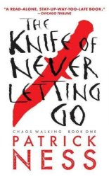 The Knife Of Never Letting Go Reissue With Bonus Short Story