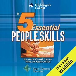 Nightingale-Conant The 5 Essential People Skills: How To Assert Yourself Listen To Others And Resolve Conflicts
