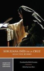 Sor Juana Ines De La Cruz: Selected Works Paperback