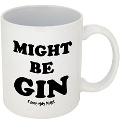 Funny Guy Mugs Might Be Gin Ceramic Coffee Mug White 11-OUNCE