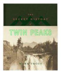 The Secret History Of Twin Peaks Hardcover Main Market Ed.