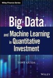 Big Data And Machine Learning In Quantitative Investment Hardcover
